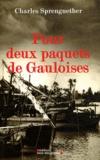 Charles Sprengnether - Pour deux paquets de Gauloises - Une histoire de Lorrain (1924-1949).