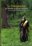 Charles Stépanoff et Thierry Zarcone - Le chamanisme de Sibérie et d'Asie centrale.