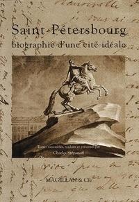 Charles Stépanoff - Saint-Pétersbourg, biographie d'une cité idéale.