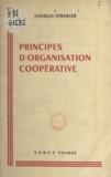 Charles Strebler et Pierre Ludwig - Principes d'organisation coopérative.