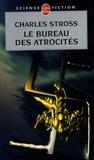 Charles Stross - Le bureau des atrocités.