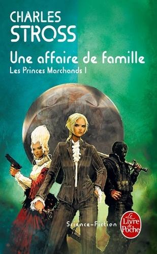 Charles Stross - Les Princes-Marchands Tome 1 : Une affaire de famille.