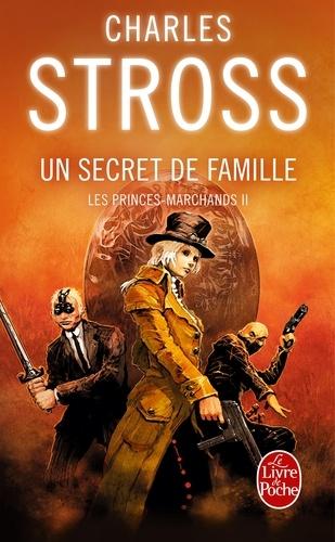 Charles Stross - Les Princes-Marchands Tome 2 : Un secret de famille.