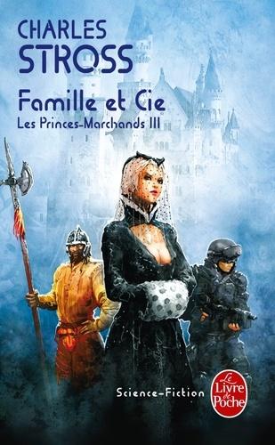 Charles Stross - Les Princes-Marchands Tome 3 : Famille et Cie.
