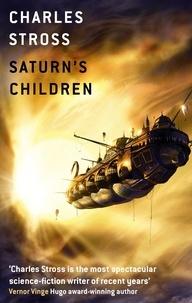 Charles Stross - Saturn's Children.