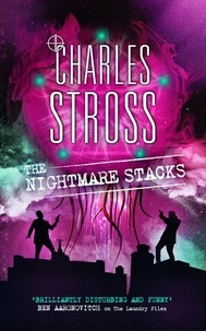 Charles Stross - The Nightmare Stacks - A Laundry Files novel.