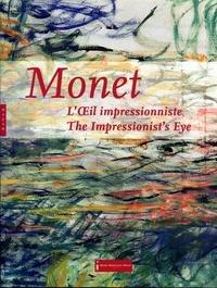 Charles Stuckey et Clothilde Roth-Meyer - Monet, L'Oeil impressionniste - Edition bilingue français-anglais.