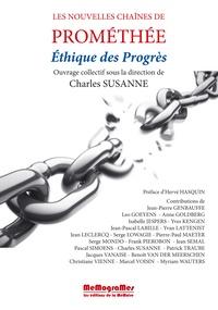 Charles Susanne - Les nouvelles chaînes de Prométhée - Ethiques des progrès.