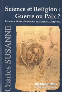 Charles Susanne - Science et Religion : guerre ou paix ? - Le retour du créationnisme, aux larmes... citoyens.