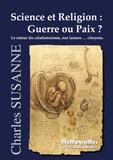 Charles Susanne - Science et religion : guerre ou paix ?.