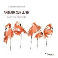 Charles Szlakmann - Animaux sur le vif - L'art du croquis.