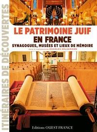 Charles Szlakmann - Le patrimoine juïf en France - Synagogues, musées et lieux de mémoire.