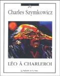 Charles Szymkowicz - Léo à Charleroi.