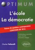 Charles Tafanelli - L'école / La démocratie - Thèmes de questions contemporaines concours IEP 2016.