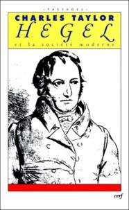 Charles Taylor - Hegel et la société moderne.