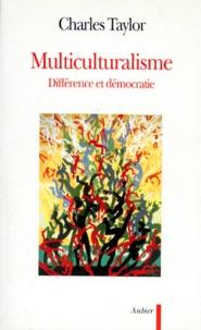 Charles Taylor - MULTICULTURALISME. - Différence et démocratie.