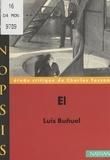 Charles Tesson et Bertrand Dreyfuss - El, Luis Buñuel - Étude critique.