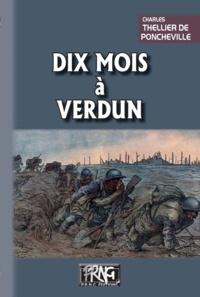 Charles Thellier de Poncheville - Dix mois à Verdun.