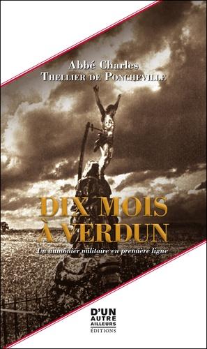 Dix mois à Verdun. Un aumônier militaire en première ligne
