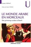 Charles Thépaut - Le monde arabe en morceaux - Des printemps arabes à Daech.
