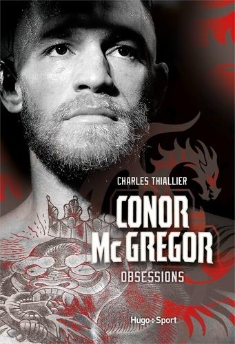 Conor McGregor. Obsession