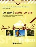 Charles Thiébauld et Pierre Sprumont - Le sport après 50 ans.