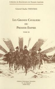 Charles Thoumas - Les Grands Cavaliers du Premier Empire - Tome 3.