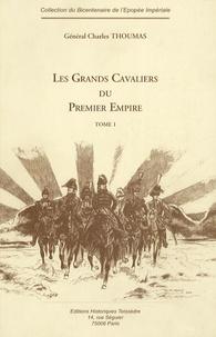 Charles Thoumas - Les grands cavaliers du Premier Empire - Tome 1.