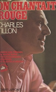 Charles Tillon - On chantait rouge.