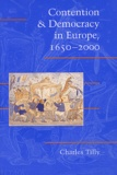 Charles Tilly - Contention & Democracy in Europe, 1650-2000.