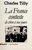 Charles Tilly - La France conteste - De 1600 à nos jours.
