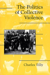 Charles Tilly - The Politics of Collective Violence.