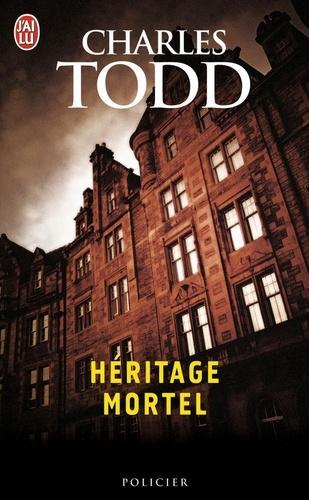 Charles Todd - Héritage mortel - Une enquête de l'inspecteur Ian Rutledge.