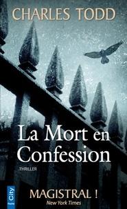 Charles Todd - La Mort en Confession.