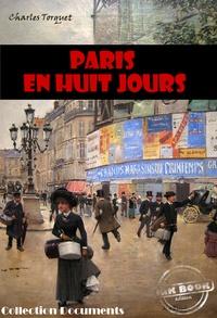 Charles Torquet - Paris en huit jours - édition intégrale.