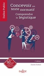 Charles Touboul - Concevoir un texte normatif. Comprendre la légistique - 1re ed..