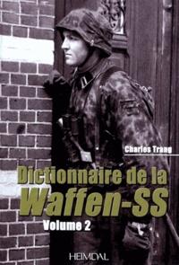 Charles Trang - Dictionnaire de la Waffen-SS - Volume 2.