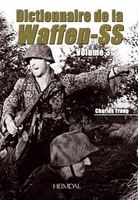 Charles Trang - Dictionnaire de la Waffen-SS - Volume 3.