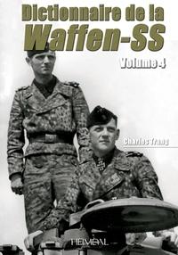 Charles Trang - Dictionnaire de la Waffen-SS - Volume 4.