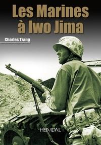 Charles Trang - Les Marines à Iwo Jima.