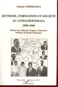 Charles Tshimanga - Jeunesse, formation et société au Congo-Kinshasa 1890-1960.