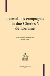 Charles V de Lorraine - Journal des campagnes du duc Charles V de Lorraine.