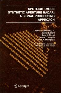 Spotlight-Mode Synthetic Aperture Radar: A Signal Processing Approach - Charles V Jakowatz | Showmesound.org