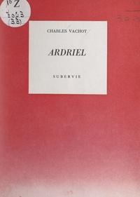 Charles Vachot et Denys-Paul Bouloc - Ardriel.