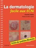 Charles Velter - La dermatologie facile aux ECNi - Fiches de synthèse illustrés.