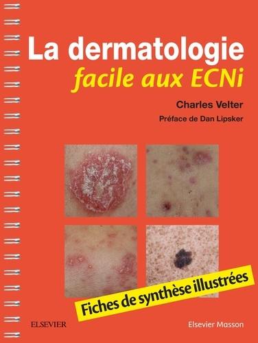 La dermatologie facile aux ECNi. Fiches de synthèse illustrés