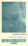 Charles Versini - Mort à vingt ans.