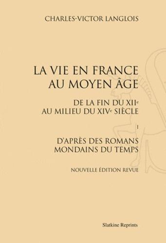 Charles-Victor Langlois - La vie en France au Moyen Age - De la fin du XIIe au milieu du XVIe siècle, En 4 volumes.