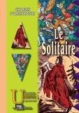 Charles-victor prévost D'arlincourt - Le Solitaire.