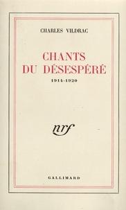 Charles Vildrac - Chants du désespéré(1914-1920).